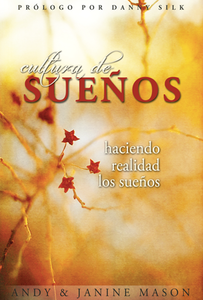 Cultura de Sueños (Dream Culture - Spanish) by Andy & Janine Mason