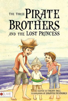 The Three Pirate Brothers and the Lost Princess by Christy Dell