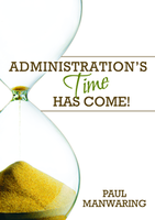 Administration's Time Has Come by Paul Manwaring