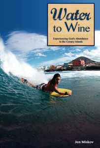 Water to Wine by Jennifer A. Miskov