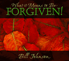 What it Means to be Forgiven by Bill Johnson