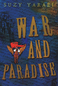 War and Paradise by Suzy Yaraei