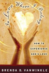 In Love, Where I Belong by Brenda VanWinkle