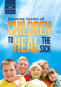 Training Teams of Children to Heal the Sick by Anne Kalvestrand