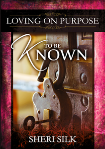 To Be Known by Sheri Silk