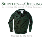Shirtless in My Offering by Stephen De Silva