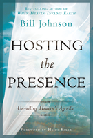Hosting the Presence Book by Bill Johnson
