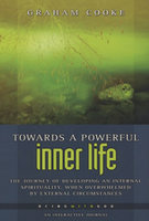 Towards a Powerful Inner Life by Graham Cooke