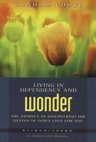 Living in Dependancy and Wonder by Graham Cooke