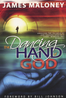 The Dancing Hand of God by James Maloney
