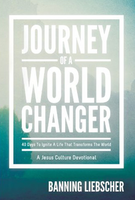 Journey of a World Changer Book by Banning Liebscher