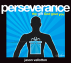 Perseverance by Jason Vallotton