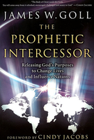 The Prophetic Intercessor by James Goll