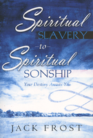 Spiritual Slavery to Spiritual Sonship by Jack Frost