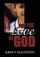 For the Love of God by Kris Vallotton