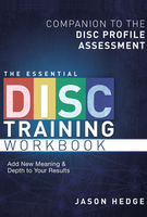 The Essential DISC Training Workbook by Jason Hedge