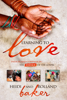 Learning to Love by Rolland & Heidi Baker