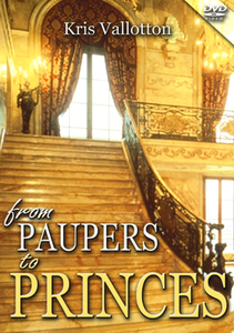 From Paupers to Princes by Kris Vallotton