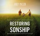 Restoring Sonship by Andy Mason