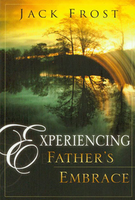 Experiencing the Father's Embrace by Jack Frost