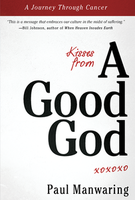 Kisses From A Good God Book by Paul Manwaring
