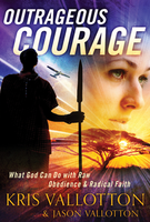 Image: Outrageous Courage: What God Can Do With Raw Obedience and Radical Faith