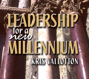 Leadership for a New Millennium by Kris Vallotton