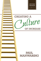 Creating a Culture of Increase by Paul Manwaring