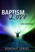 Baptism of Love by Leif Hetland