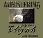 Ministering in the Spirit of Elijah by Kris Vallotton