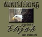 Ministering in the Spirit of Elijah by Kris Vallotton