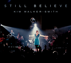 Still Believe by Kim Walker-Smith