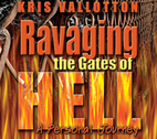 Ravaging the Gates of Hell by Kris Vallotton