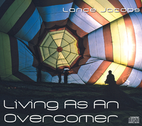 Living As An Overcomer by Lance Jacobs