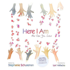 Here I Am: The One You Love by Stephanie Schureman