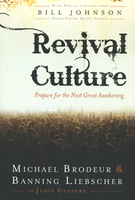 Revival Culture: Prepare For the Next Great Awakening by Banning Liebscher and Michael Brodeur
