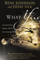 What If - Book by Beni Johnson and Sheri Silk