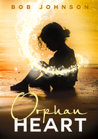Orphan Heart by Bob Johnson