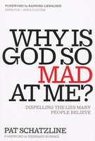 Why Is God So Mad At Me? by Pat Schatzline