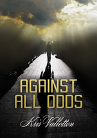 Against All Odds by Kris Vallotton