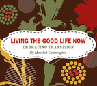 Embracing Transition {living the good life now} by Havilah Cunnington