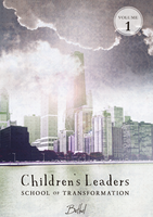Children's Leaders School of Transformation (CLST) - Volume 1 by Bethel Children's Department