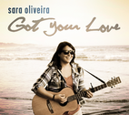 Got Your Love Single by Sara Oliveira