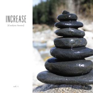 Increase - Catalytic Stories Vol. 1 by BSSM