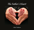 The Father's Heart by Chad Dedmon