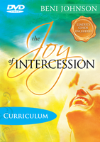 The Joy of Intercession Bible Study Curriculum by Beni Johnson
