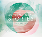 Supernatural Stories by Chad Dedmon