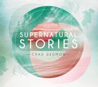 Supernatural Stories by Chad Dedmon