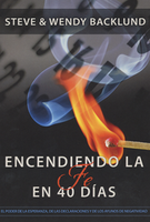 Encendiendo La Fe en 40 Dias (Igniting Faith in 40 Days - Spanish) by Steve Backlund