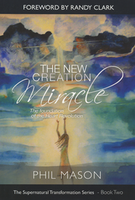 The New Creation Miracle by Phil Mason